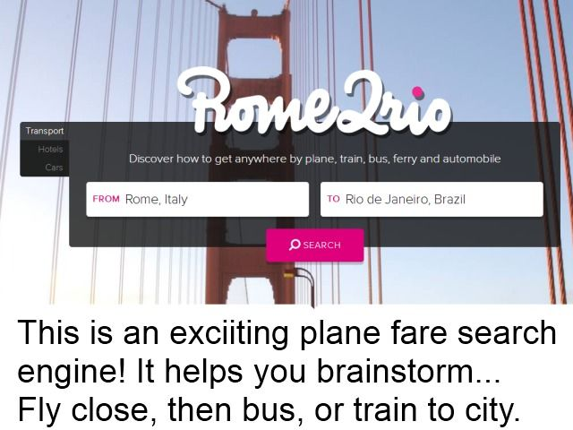 This airfare search engine combines the cost of plane, trains, and buses. You can fly to cheap airport, and know the cost of onward trip with bus, trains or taxis.