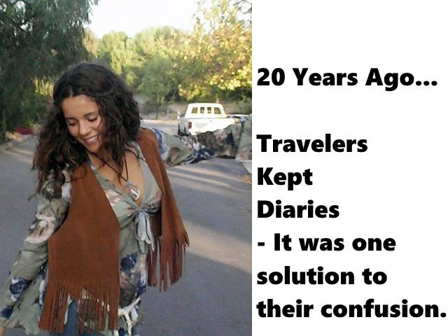 In 1998, over 20 years ago, when I first started traveling, young travelers would keep diaries. title=