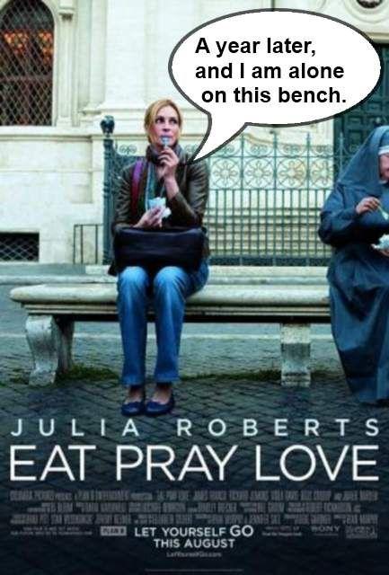 EAt Pray Love is a Failed Dream